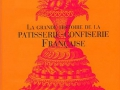 La grande histoire de la patisserie-confiserie française de S.G. Sender et Marcel Derrien