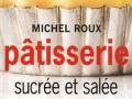Pâtisserie sucrée et salée de Michel Roux